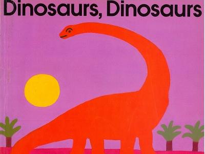 《Dinosaurs, Dinosaurs》